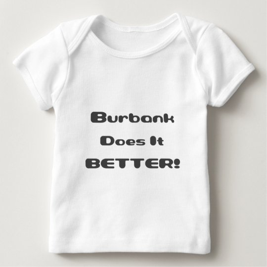 Burbank Does it Better Baby T-Shirt