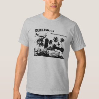 Burbank, The Paris Of The Valley T Shirt