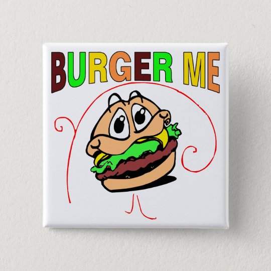 Burger Me Pinback Button