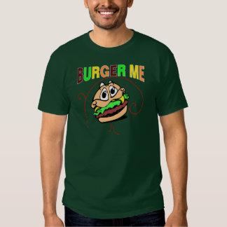 Burger Me T Shirts