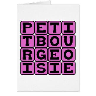 Burguesía pequena, pequeña burguesía tarjeta de felicitación