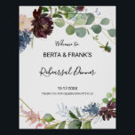 """Burgundy Floral Greenery Rehearsal dinner Welcome Poster<br><div class=""""desc"""">This burgundy floral greenery rehearsal dinner welcome poster is perfect for a winter rehearsal dinner. The elegant boho design features watercolor navy,  blush pink and wine shade flowers with artistic penciled details.</div>"""