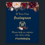 "Burgundy Floral Navy Blue Instagram Wedding Sign<br><div class=""desc"">Burgundy Floral Navy Blue Instagram Wedding Sign Poster. (1) The default size is 8 x 10 inches, you can change it to any size. (2) For further customization, please click the &quot;customize further&quot; link and use our design tool to modify this template. (3) If you need help or matching items,...</div>"