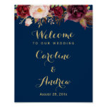 Burgundy Floral Navy Blue Welcome Wedding Sign<br><div class='desc'>Create your own Wedding Sign with this &quot;Burgundy Floral Navy Blue Welcome Poster&quot; template to match your wedding colors and style. This high-quality design is easy to customize to be uniquely yours! (1) The default size is 8 x 10 inches, you can change it to any size. (2) For further...</div>