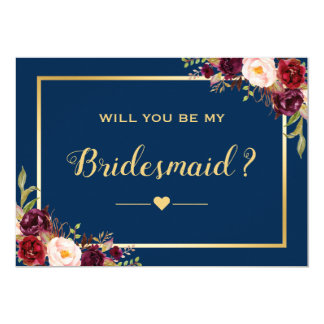 Burgundy Floral Navy Will You Be My Bridesmaid Card