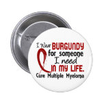 Burgundy For Someone I Need Multiple Myeloma 2 Inch Round Button