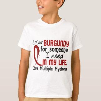 Burgundy For Someone I Need Multiple Myeloma T-Shirt