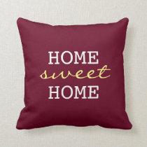 Burgundy Home Sweet Home - Fun Home Decor Throw Pillow