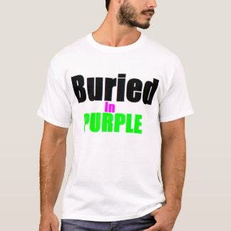 Buried In Purple T-Shirt