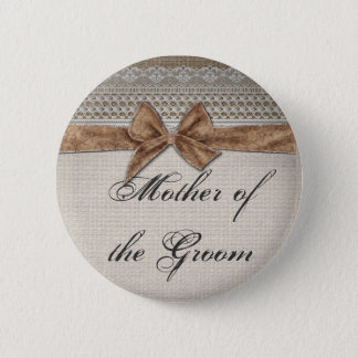 Burlap Bow Lace Rustic Country Mother of the Groom Pinback Button