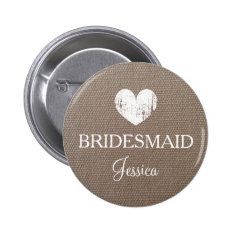 Burlap bridesmaid button for country chic wedding at Zazzle