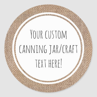 Burlap Custom Printed Canning Jar Craft Kitchen Classic Round Sticker