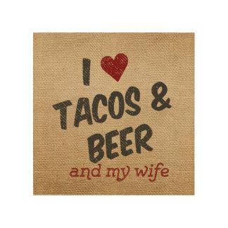 Burlap I heart Tacos Beer Wife Wood Prints