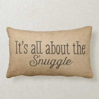 Burlap Its all about the Snuggle Pillow
