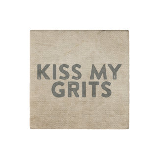 Burlap Kiss My Grits Stone Magnet