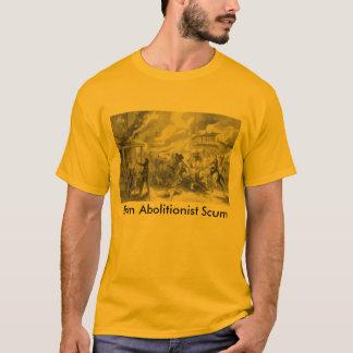 Burn Abolitionist Scum T-Shirt