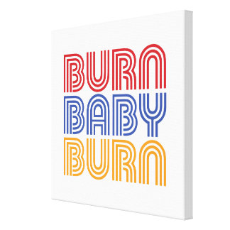 BURN BABY BURN CANVAS PRINT