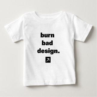 Burn Bad Design Baby T-Shirt