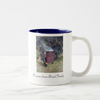 burn barrel family, We were a burn Barrel Famil... Two-Tone Coffee Mug