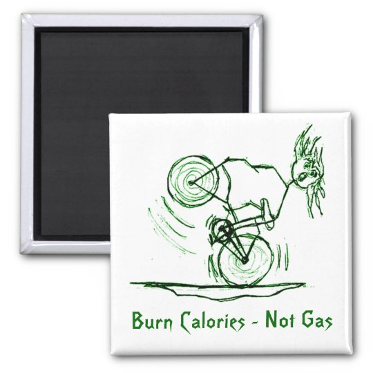 Burn Calories - Not Gas 2 Inch Square Magnet