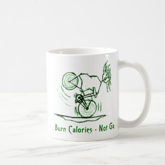 Burn Calories - Not Gas Coffee Mug