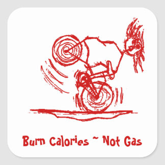Burn Calories - Not Gas! Square Sticker
