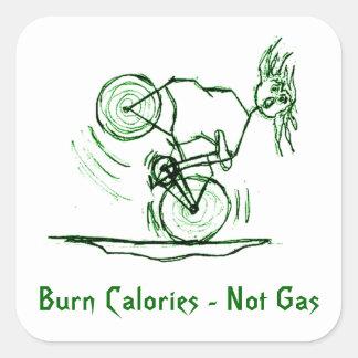 Burn Calories - Not Gas Square Sticker