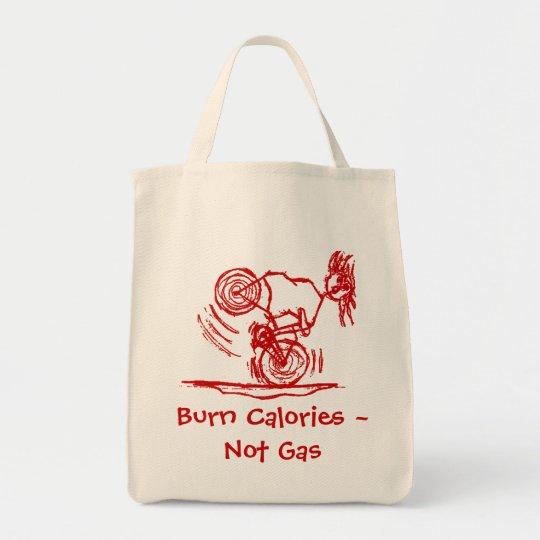Burn Calories - Not Gas! Tote Bag