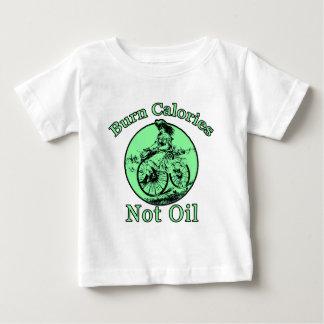 Burn Calories Not Oil Baby T-Shirt