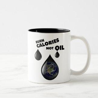 Burn Calories Not Oil mug