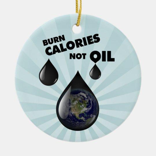 Burn Calories Not Oil ornament