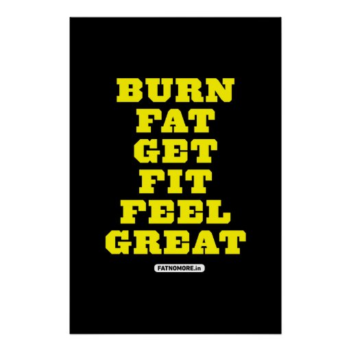 BURN FAT - GET FIT - FEEL GREAT Fitness Motivation Posters