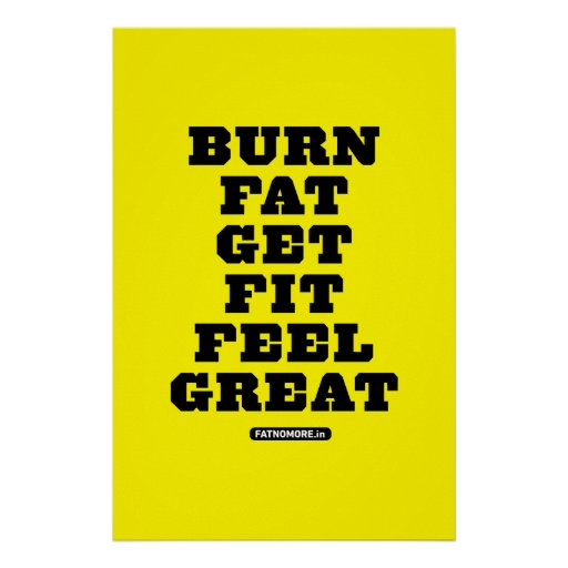 BURN FAT - GET FIT - FEEL GREAT Fitness Motivation Poster