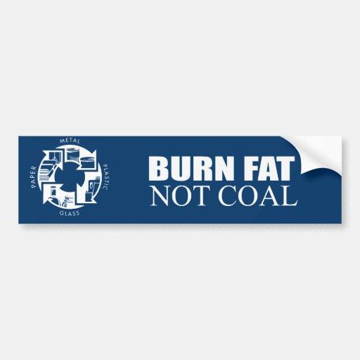 Burn Fat not Coal Car Bumper Sticker