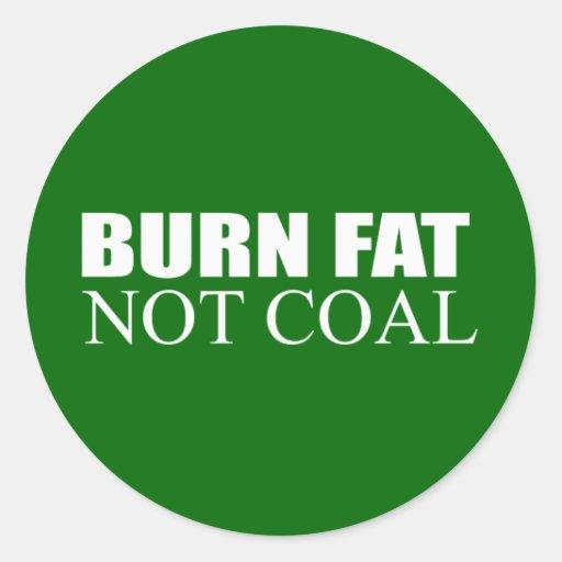 Burn Fat not Coal Round Sticker