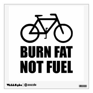 Burn Fat Not Fuel Bike Wall Decal