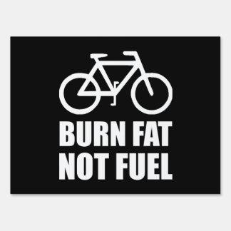 Burn Fat Not Fuel Bike Yard Sign