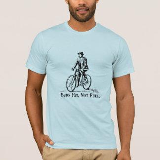 Burn Fat, Not Fuel. T-Shirt