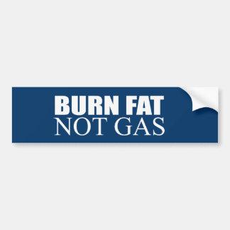 Burn Fat not Gas Bumper Sticker