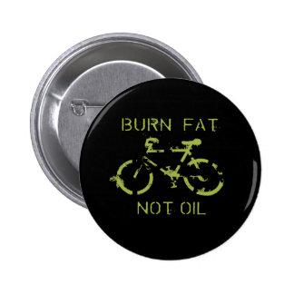 Burn fat not oil pins