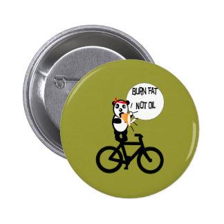 Burn Fat Not Oil Pinback Buttons