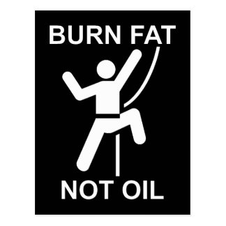 Burn Fat, Not Oil Post Cards