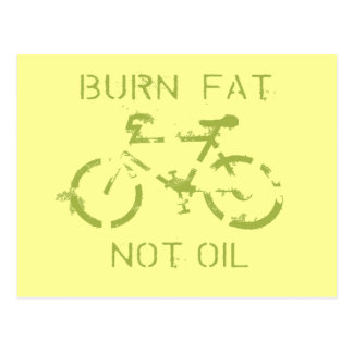 Burn fat not oil post cards