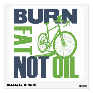 Burn Fat Not Oil Room Graphic