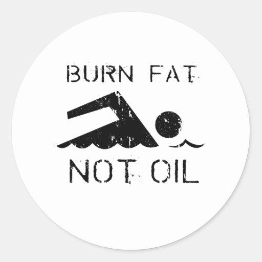 BURN FAT. NOT OIL. (SWIMMING) CLASSIC ROUND STICKER