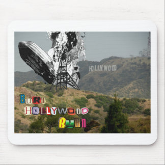 Burn Hollywood Burn Mouse Pad