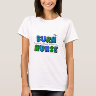 Burn Nurse Gifts--Artsy and Whimsical Design T-Shirt
