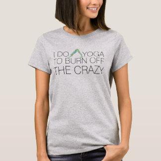 Burn Off The Crazy Funny Yoga Downward Dog Pose T-Shirt