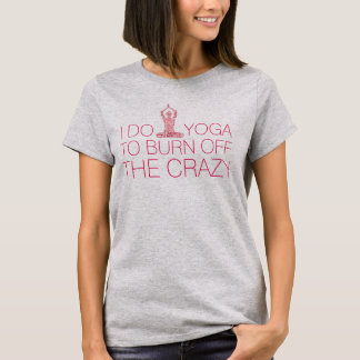 """""""Burn Off The Crazy"""" Funny Yoga Lotus Pose In Red T-Shirt"""