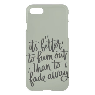 Burn out inspirational quotes iphone 7 case